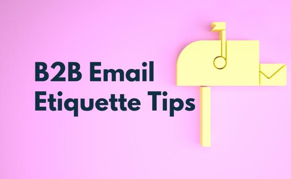 B2B Email Etiquette