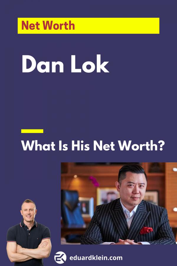 Dan Lok Net Worth