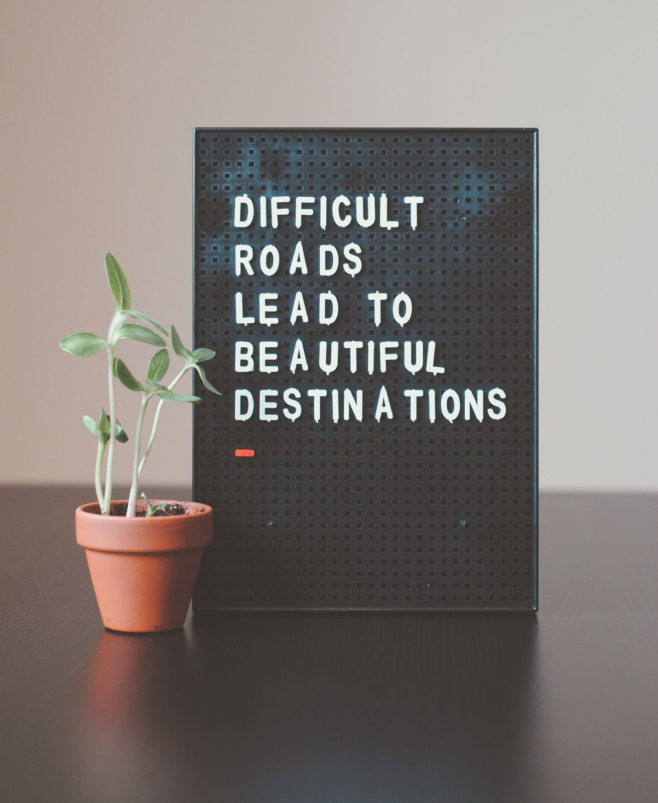 Difficult roads lead to beautiful destinations picture
