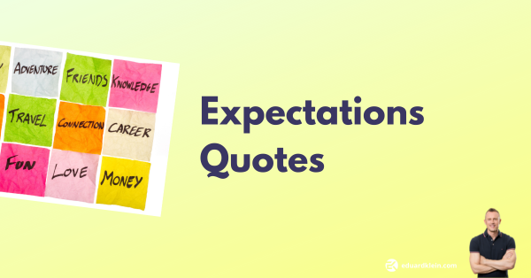 Expetations Quotes