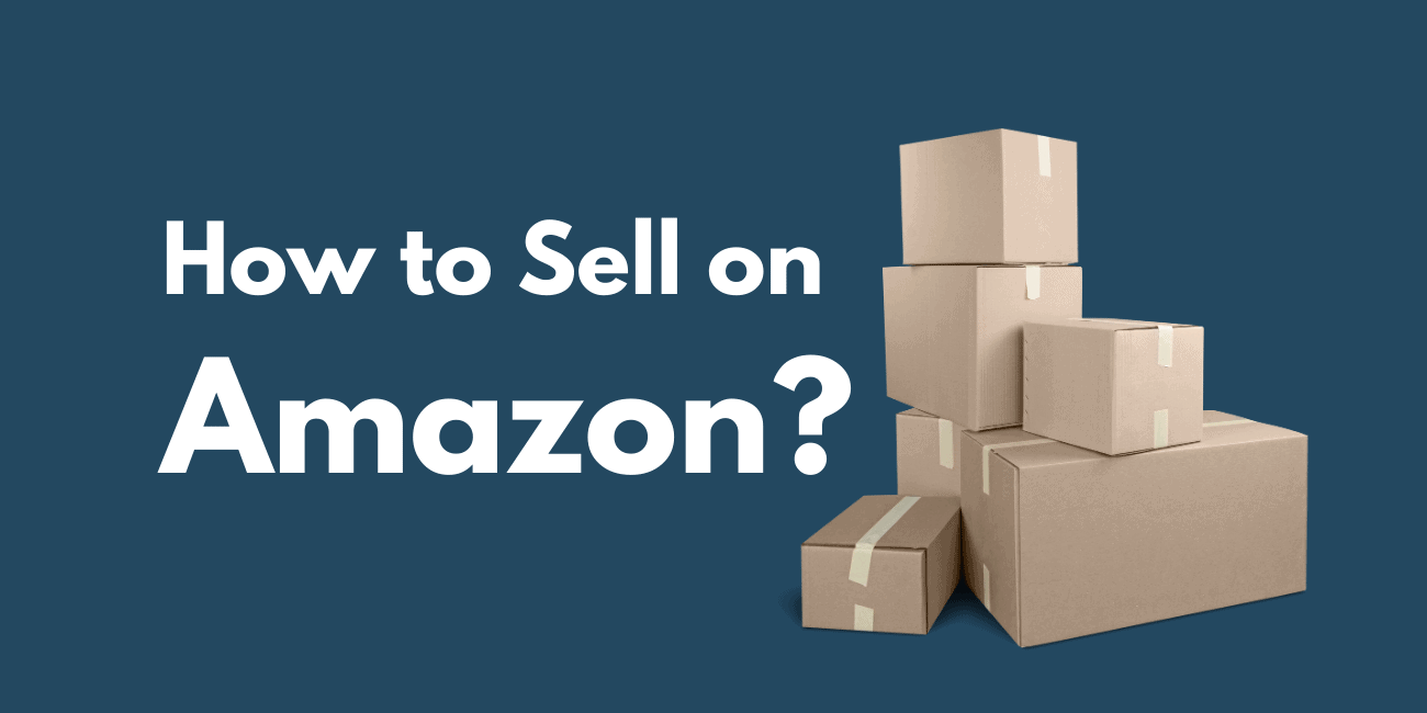 How to Sell on Amazon?