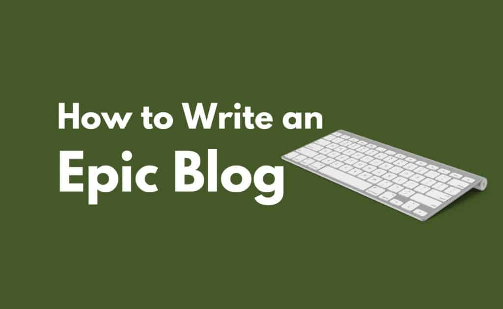 How to Write an Epic Blog
