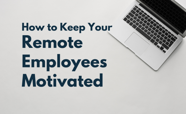 Keep remote employees motivated