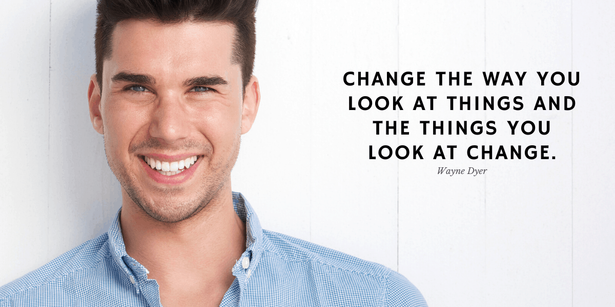 Change the way you look at things and things you look at change
