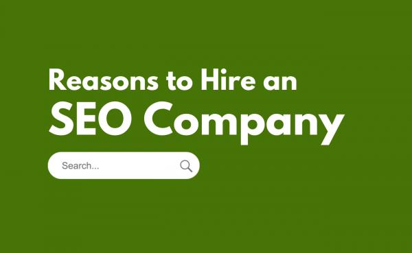 Reasons to hire seo company