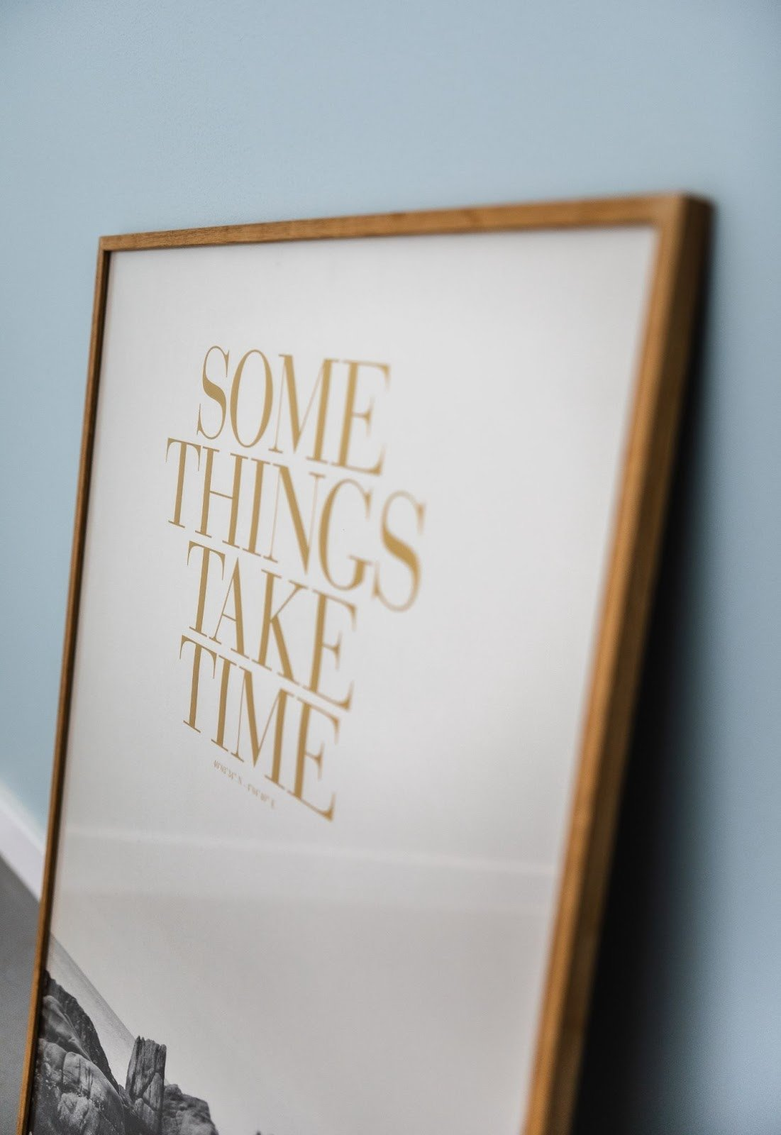 Some things take time picture